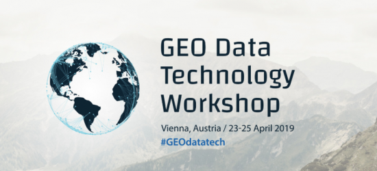 Participation in the GEO Data Technology Workshop, 23-25 / 04/2019, Vienna